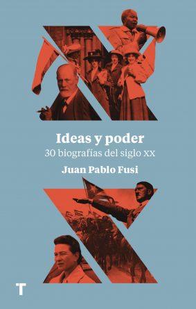 Ideas y poder. 30 biografías del siglo XX