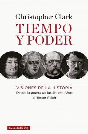 Tiempo y poder. Visiones de la historia. Desde la guerra de los Treinta Años al Tercer Reich